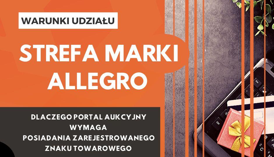 Strefa Marki Allegro dlaczego niezbędne jest posiadanie znaku towarowego