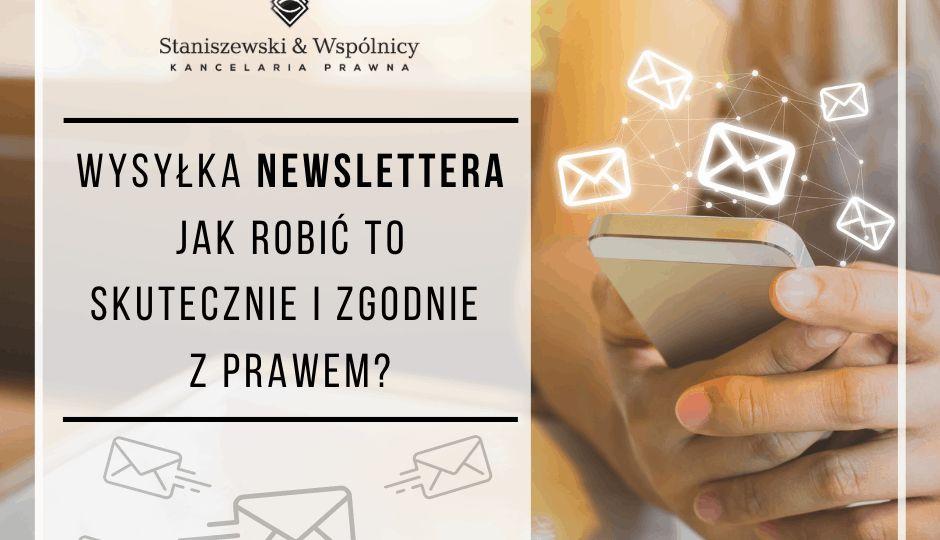 Wysyłka newslettera – jak robić to skutecznie i zgodnie z prawem?