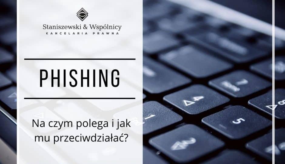 Phishing - na czym polega i jak przeciwdziałać