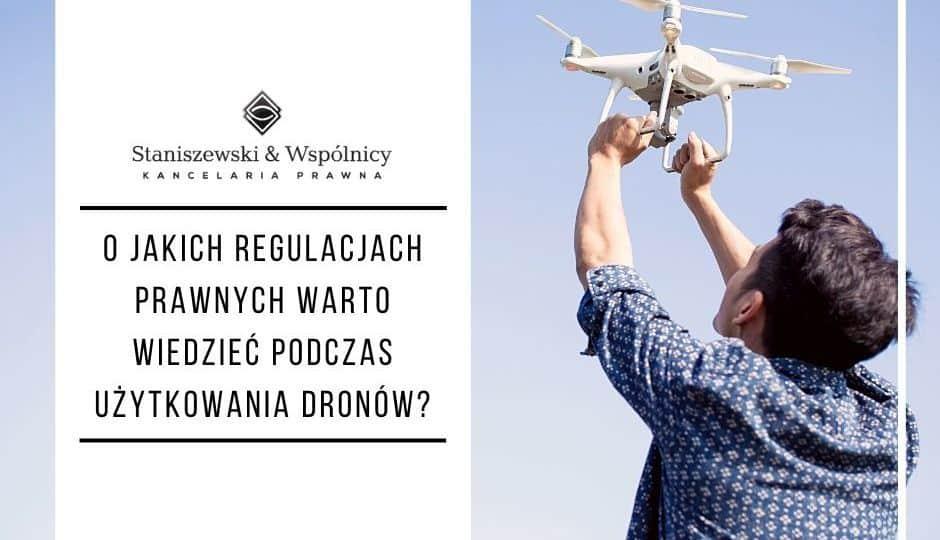 O jakich regulacjach prawnych warto wiedzieć podczas użytkowania dronów?