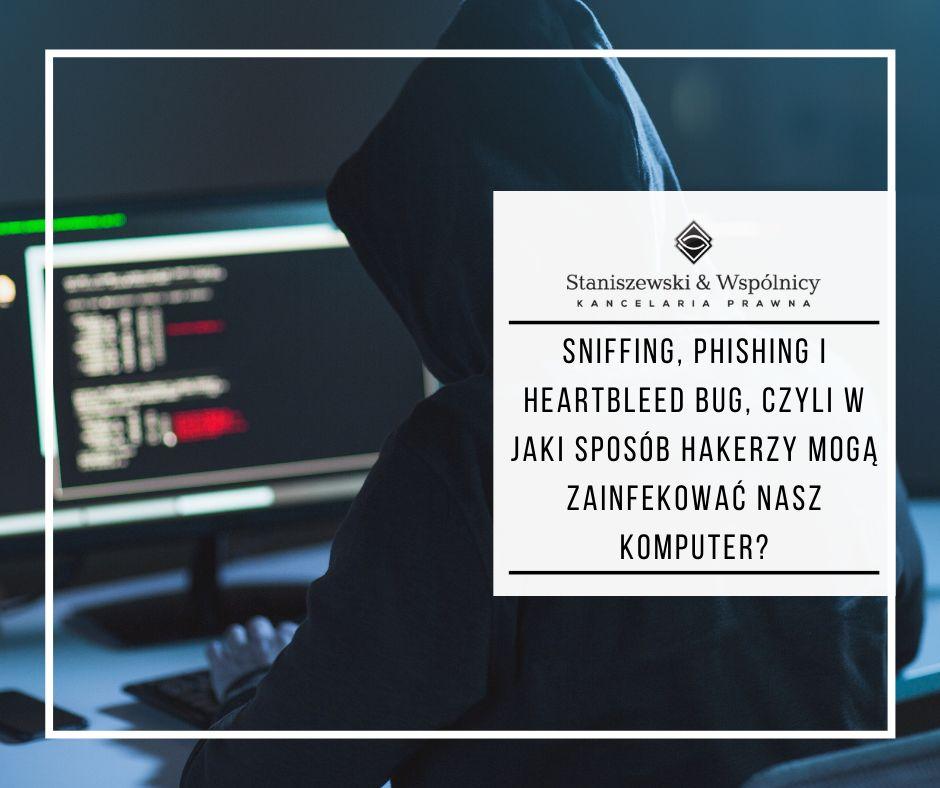 Sniffing, phishing i heartbleed bug, czyli w jaki sposób hakerzy mogą zainfekować nasz komputer?