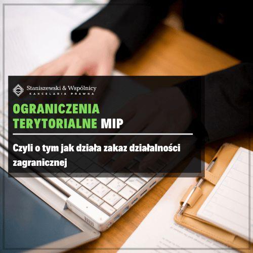 Ograniczenia  terytorialne MIP Czyli o tym jak działa zakaz działalności zagranicznej