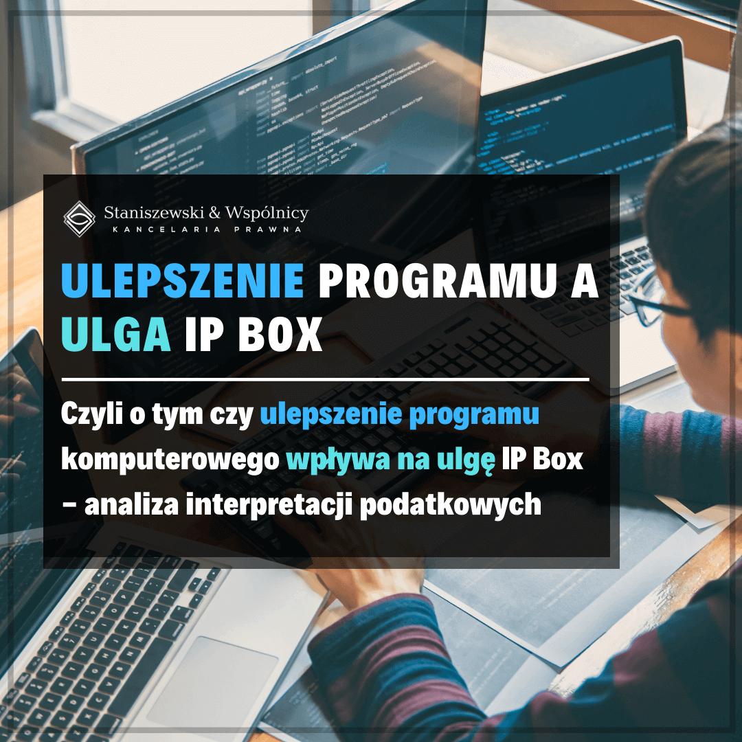 Ulepszenie programu komputerowego a ulga IP Box – analiza ostatnich interpretacji podatkowych