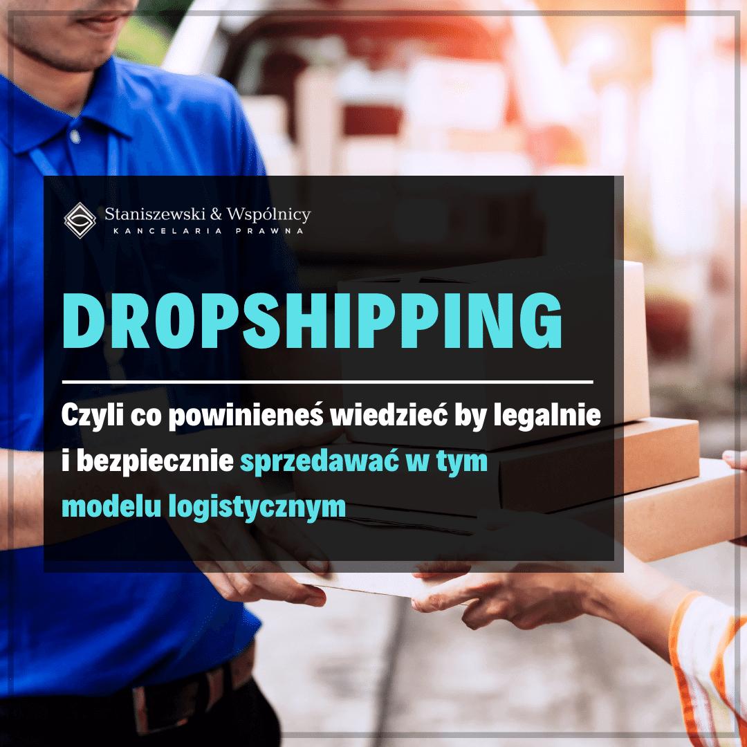 Dropshipping – najważniejsze informacje, by legalnie i bezpiecznie sprzedawać w tym modelu logistycznym
